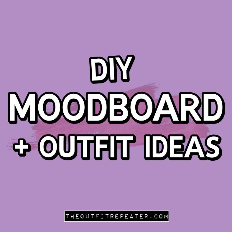 DIY fashion mood board, how to use a mood board, outfit ideas