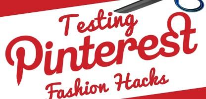 Testing Pinterest Fashion Hacks
