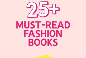 25+ Books About Fashion That You Must Check Out!