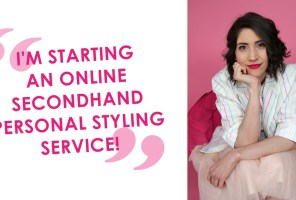 I'M STARTING AN ONLINE SECONDHAND STYLING SERVICE!