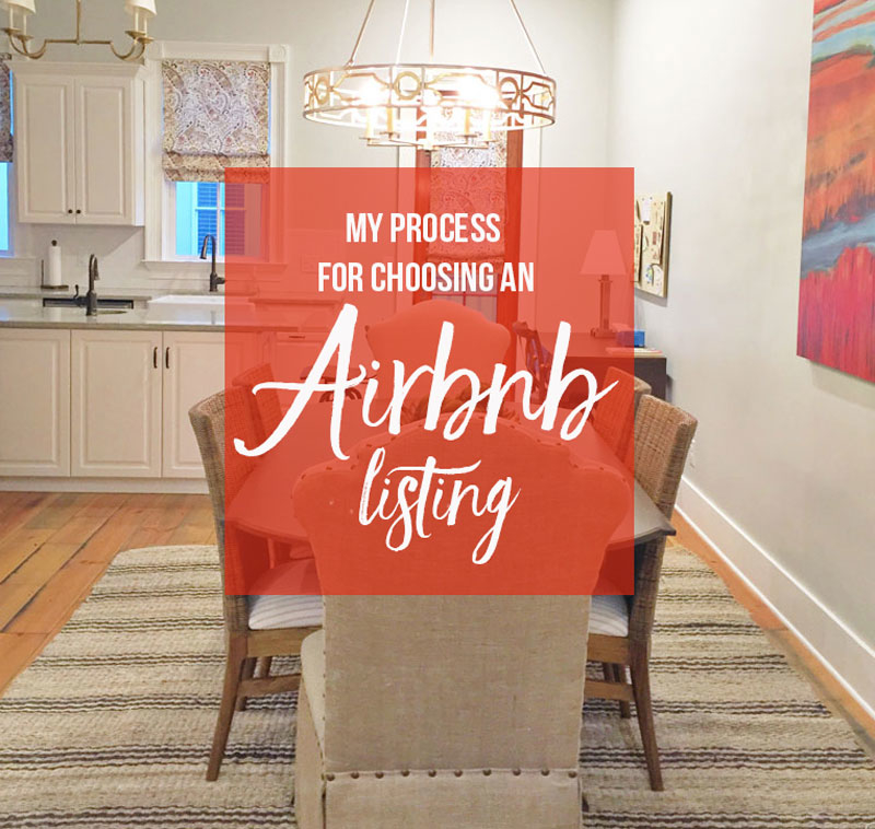 My Process for Choosing an Airbnb Listing
