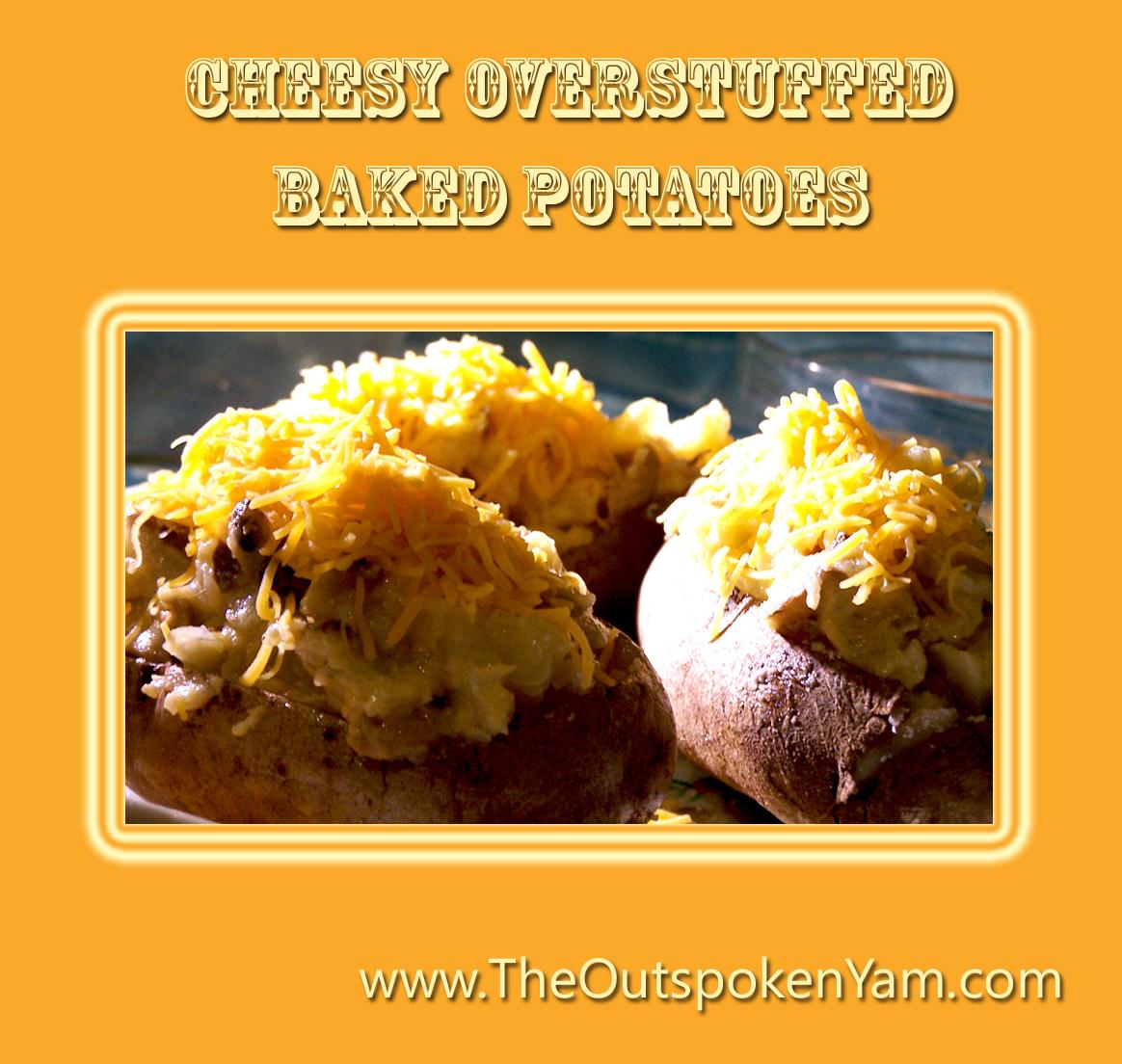 Cheesy Overstuffed Baked Potatoes