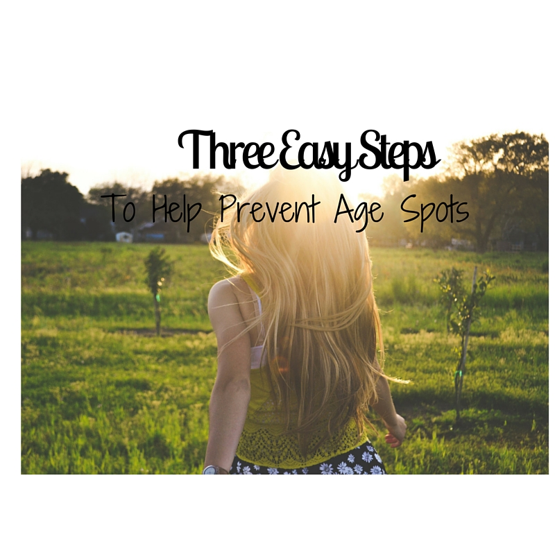 3 Easy Steps to Help Prevent Age Spots