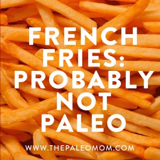 the-Paleo-mom-potatoes-friend-or-foe-of-Paleo-french-fries