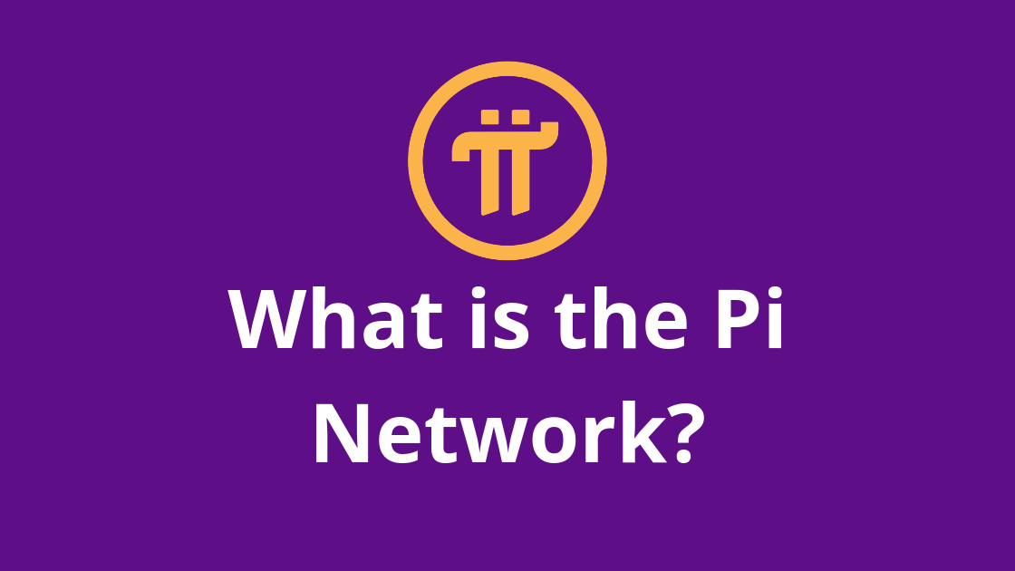 Pi Network CryptoCurrency: Everything you need to know