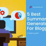 5 Best Summary Generator Tools for bloggers for summarizing articles