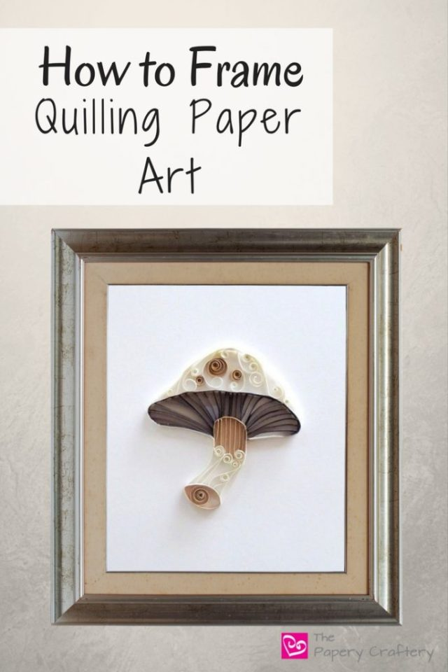 How to Frame Quilling Paper Art || www.thepaperycraftery.com