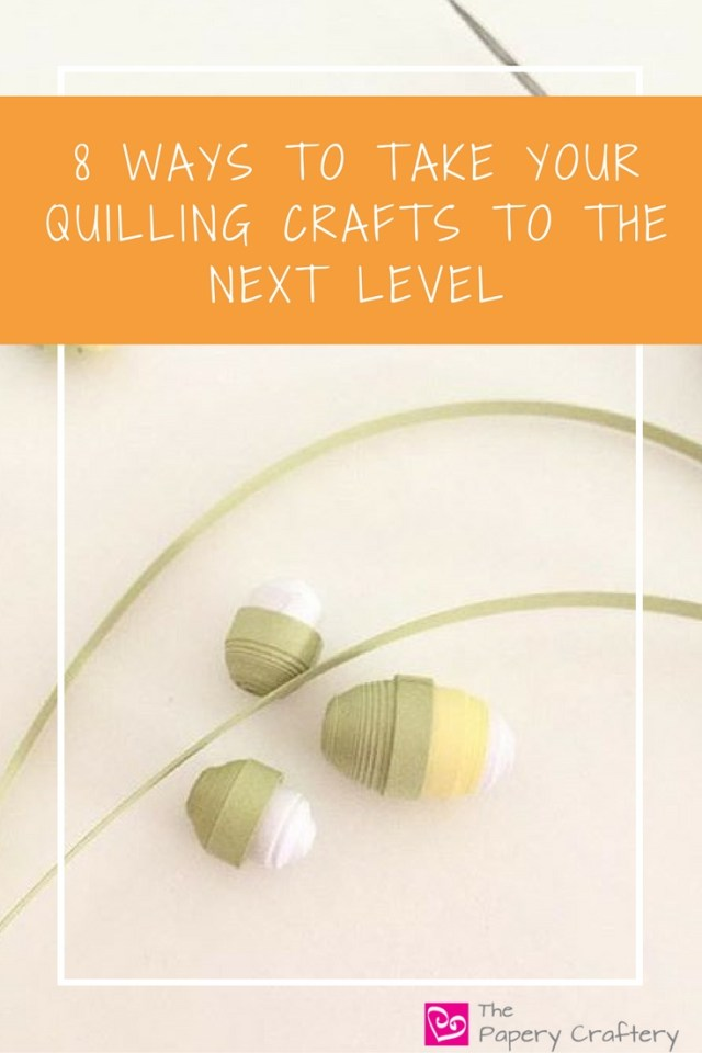 8 simple ways to take your quilling to the next level. Be more efficient and sure of your ability so you can be a better crafter today! || www.thepaperycraftery.com