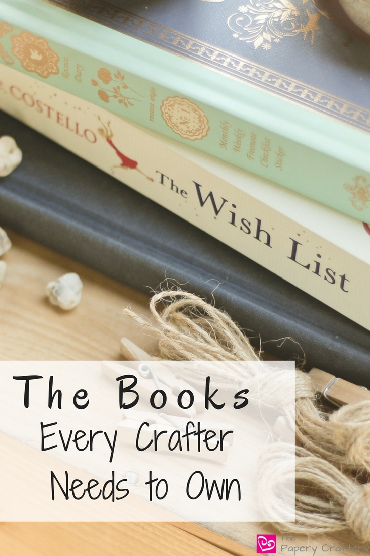Find the perfect book to inspire your creativity ~ The Books Every Crafter Needs to Own || www.thepaperycraftery.com