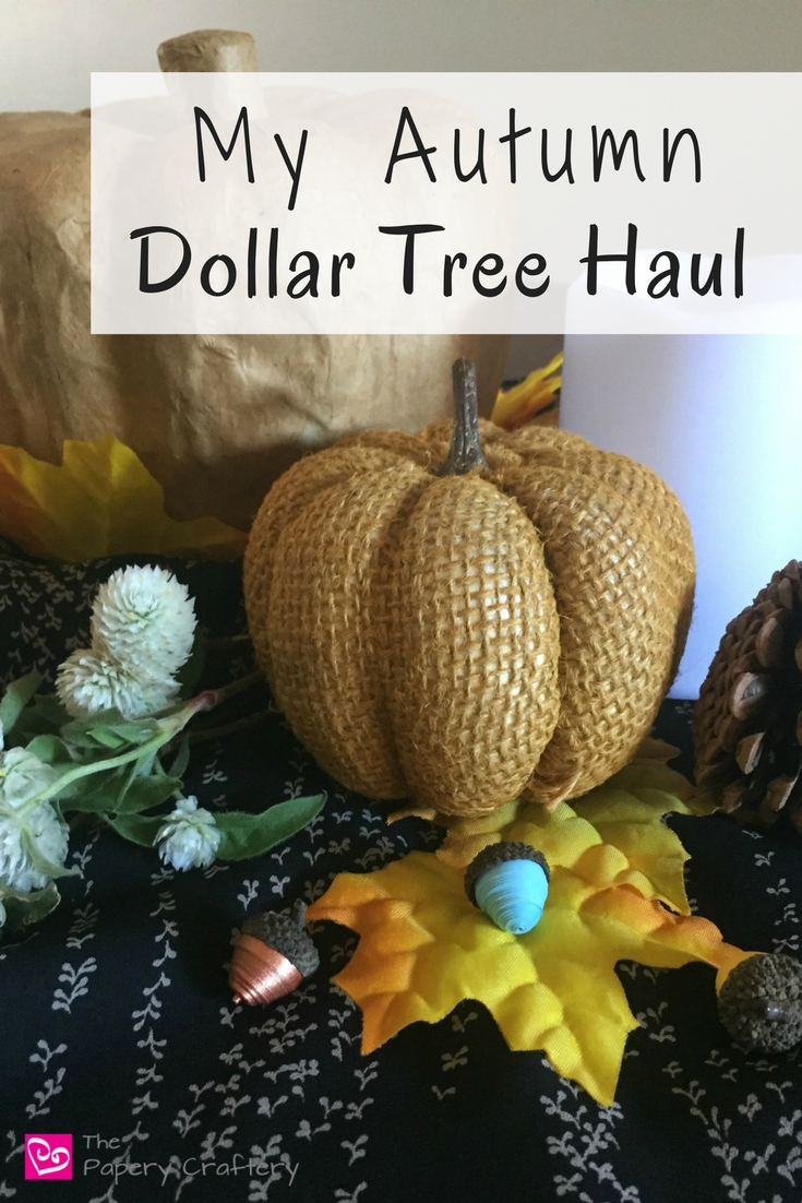 My Autumn Dollar Tree Haul ~ Get ready for Fall with craft supplies and ideas from the Dollar Tree || www.thepaperycraftery.com