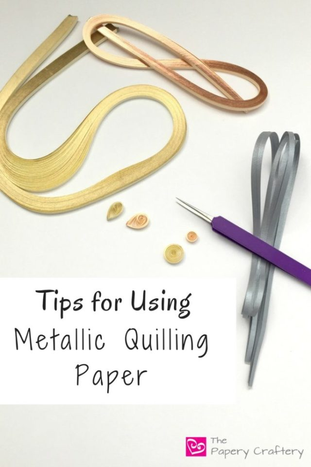 Tips for Using Metallic Quilling Paper ~ Sparkly and shiny, metallic paper can add some wow to your quilling! www.ThePaperyCraftery.com