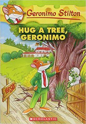 Geronimo Stilton Hug A Tree Geronimo