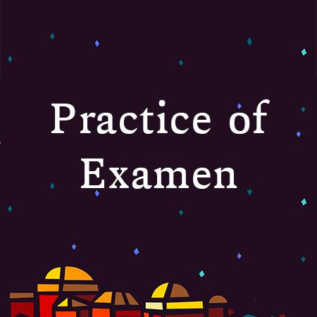 Practice of Examen