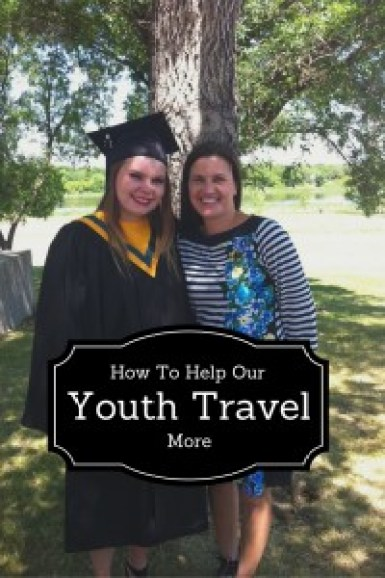 How To Help Our Youth Travel More