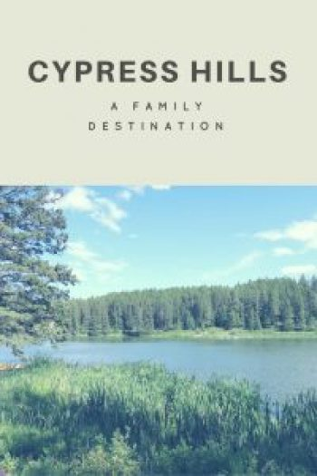 Cypress Hills - A Family Destination