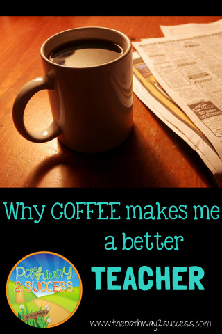 Why Coffee Makes Me a Better Teacher