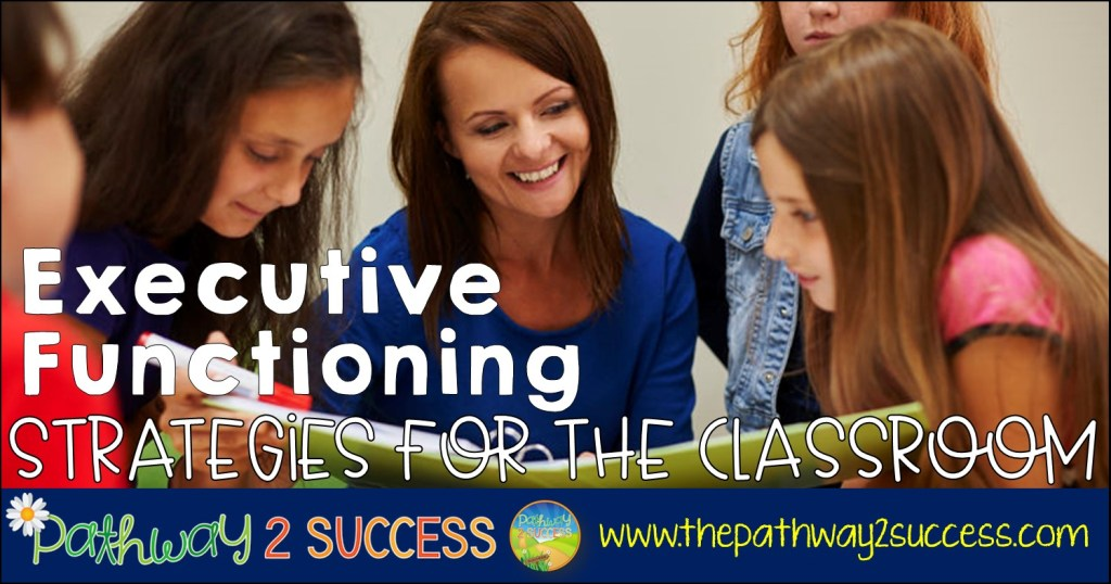 Executive Functioning Strategies for the Classroom Blog