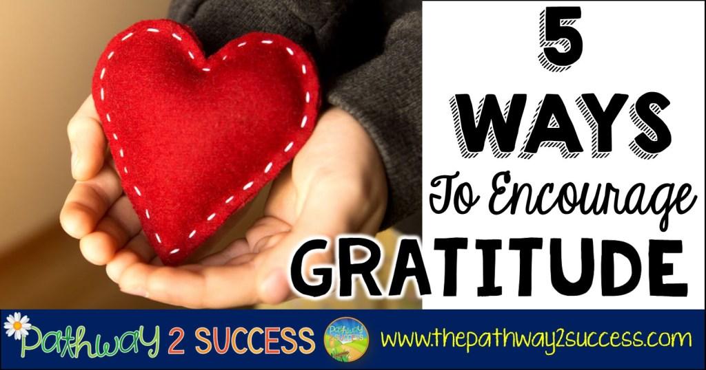 5 ways to encourage gratitude