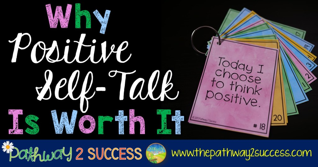 Why Positive Self-Talk is Worth It2