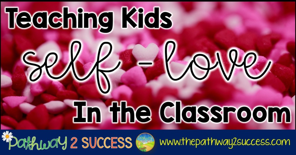 How to teach kids self-love in the classroom to build confidence and positive feelings. All kids and young adults should feel good about themselves!