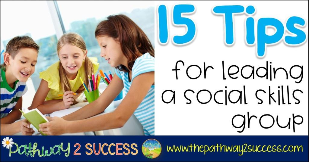15 Tips for Leading a Social Skills Group with kids and young adults.