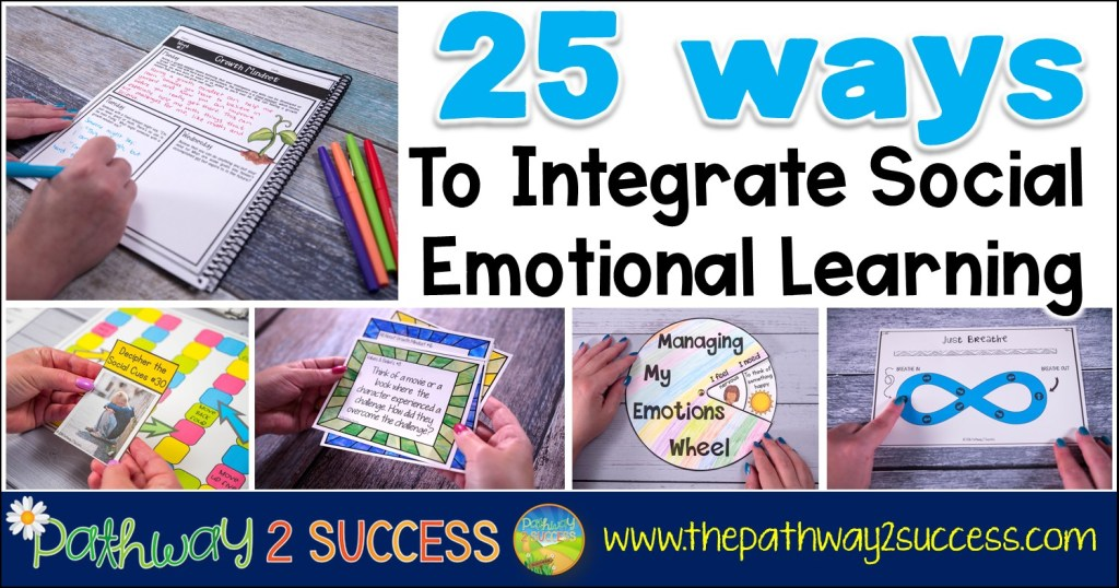 25 Ways To Integrate Social Emotional Learning The Pathway 2 Success