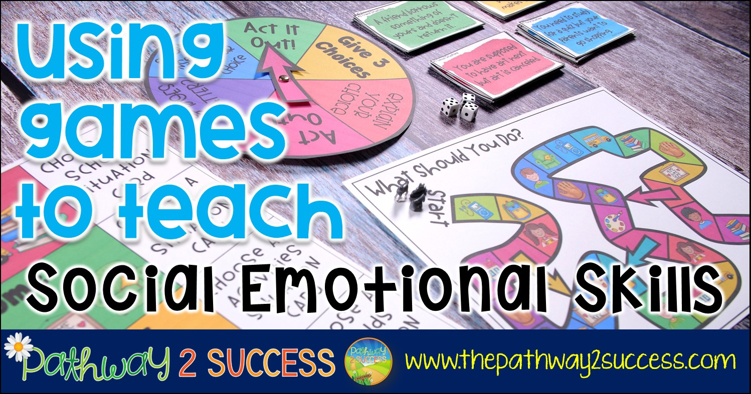 Using Games to Teach Social Emotional Skills - The Pathway 2 Success