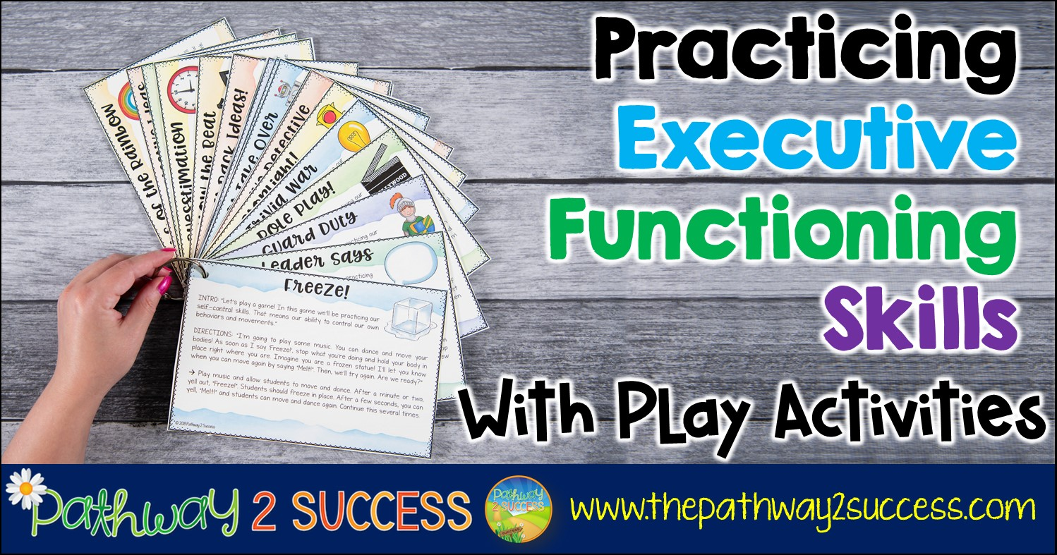 Practicing Executive Functioning Skills With Play