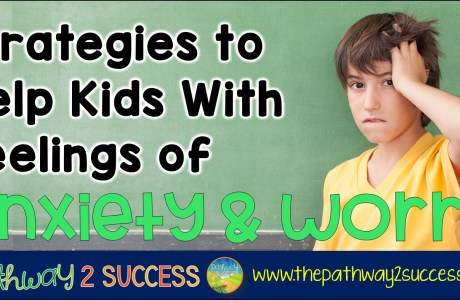 Helping Kids with Feelings of Anxiety & Worry