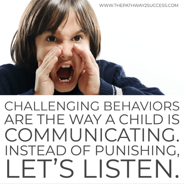 Challenging behaviors are the way a child is communicating. Use these strategies, tools, and ideas to help support kids and teens in school. #pathway2success
