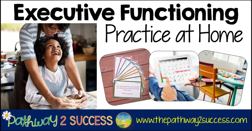 Executive Functioning Skills Practice at Home