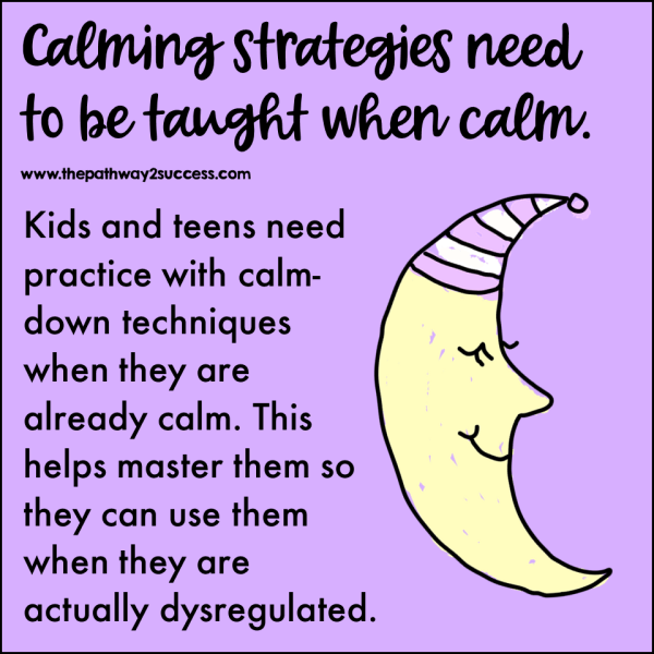 Calming activities need to be taught when calm. When kids are dysregulated, it is not the time to be teaching or introducing new calming strategies. I'm an advocate for teaching calm down techniques on a regular basis.
