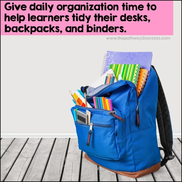Give daily organization time to support social emotional learning.