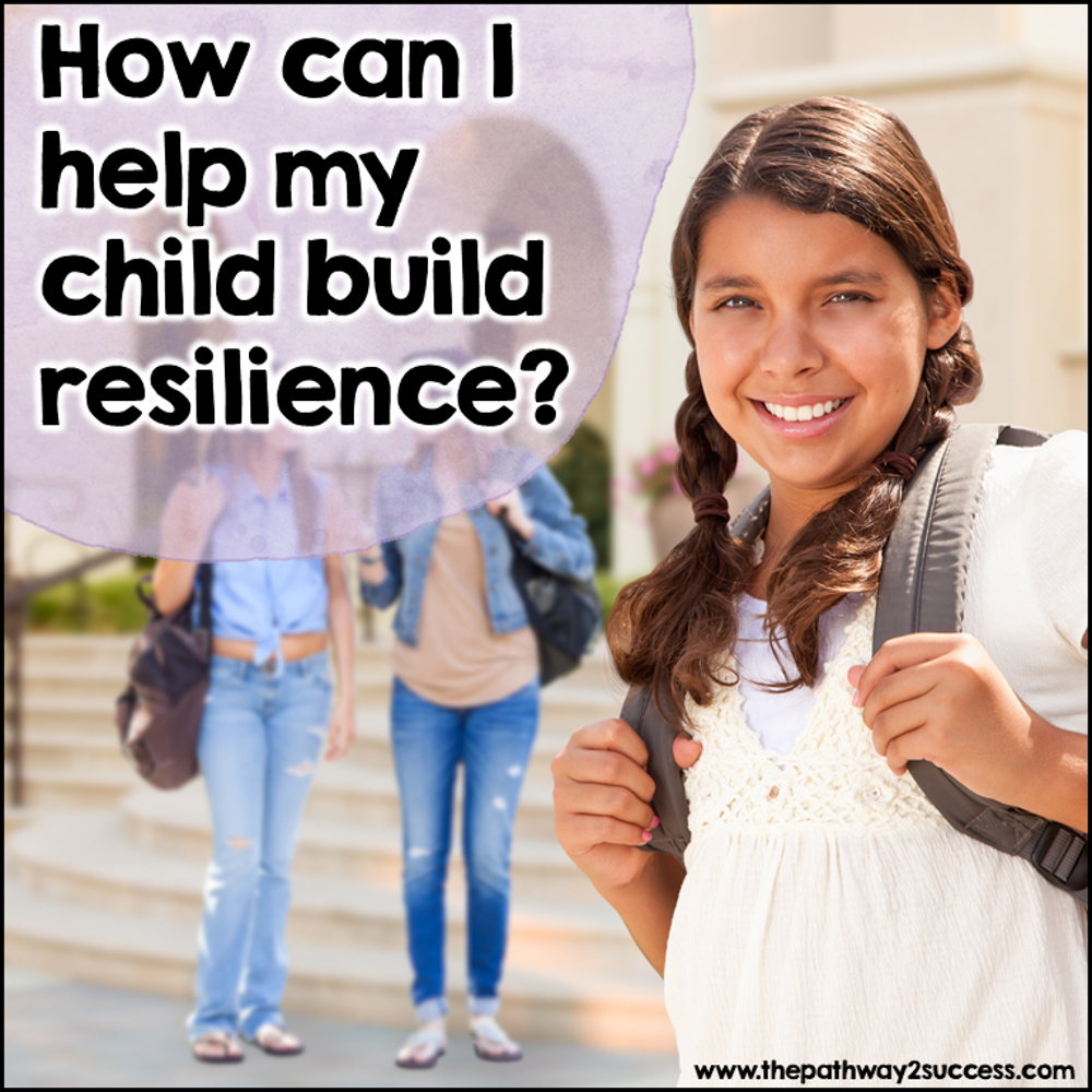 How can I help my child build resilience?