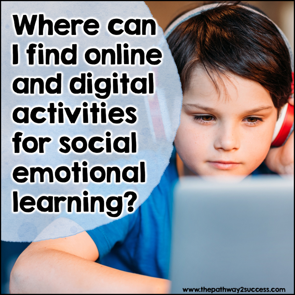 Online and digital activities for social emotional learning