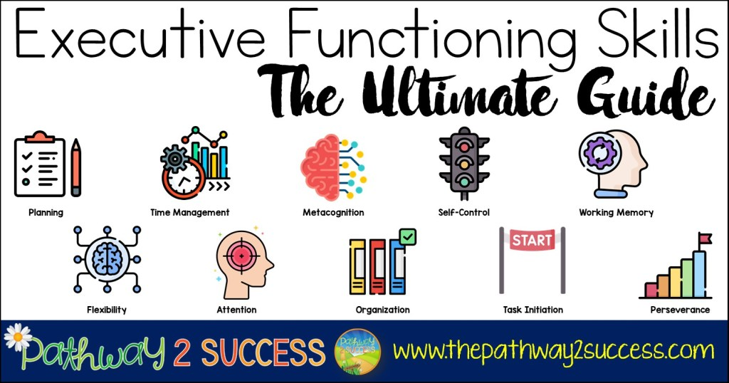 10 Executive Functioning Skills: The Ultimate Guide