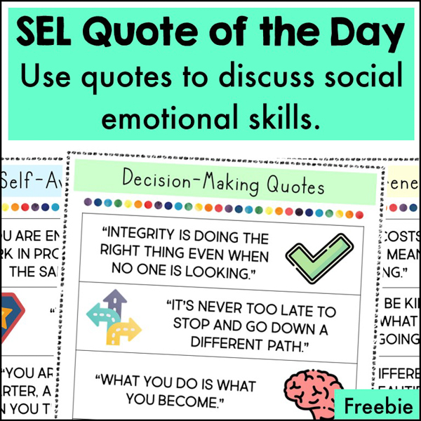 SEL Quote of the Day. Use various quotes to highlight social-emotional skills. Use this free SEL Quotes list for some ideas, but you can even have students submit quotes for discussion!