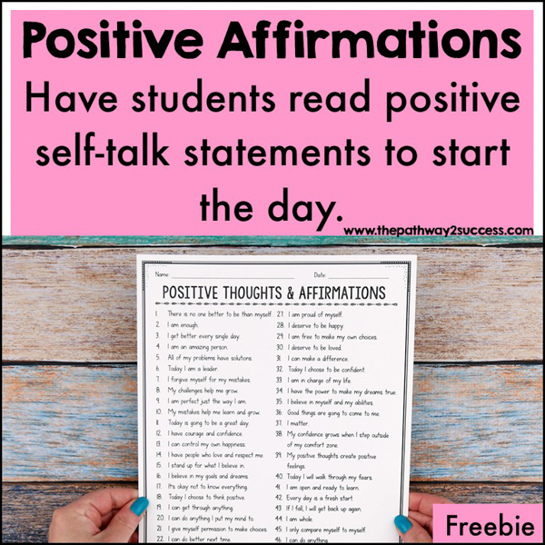 Positive self-talk statements are an empowering way to help kids and teens start their day. Have students create their own positive affirmation lists. Then, they can read these phrases each day.