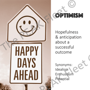 Optimism: Hopefulness and anticipation about a successful outcome.