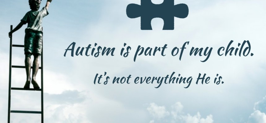 AUTISM IS PART OF MY LIFE
