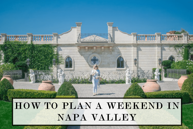 how-to-plan-a-weekend-in-napa-valley-2