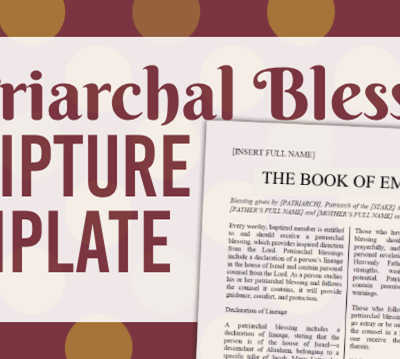 Patriarchal Blessing Scripture Template