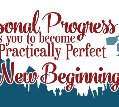 New Beginnings 2016 Theme: Personal Progress Helps You to Become Practically Perfect