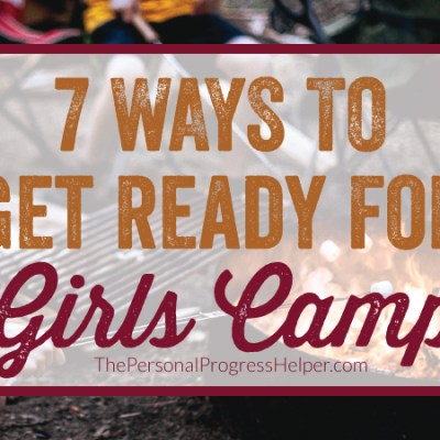 7 Ways to Get Ready for Girls Camp