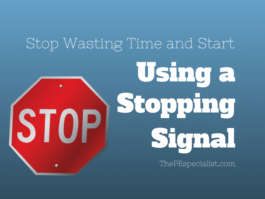Stop wasting time and start using a stopping signal