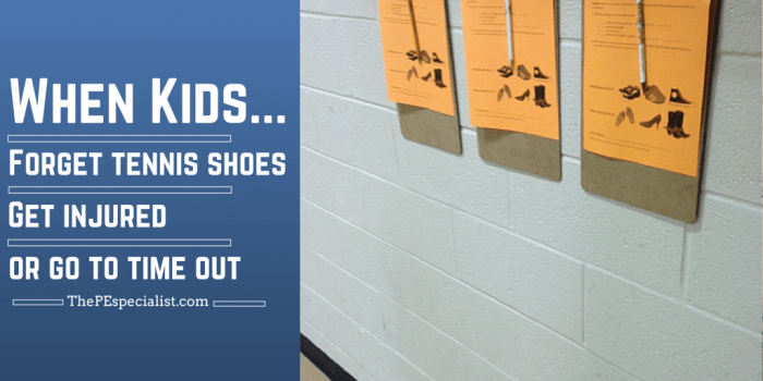 When Kids Forget Tennis Shoes, Get Injured or Go to Time Out