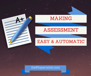 Making Assessment Easy & Automatic