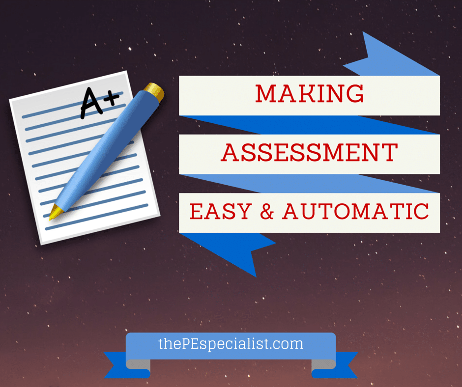 Making  Assessment Easy and Automatic