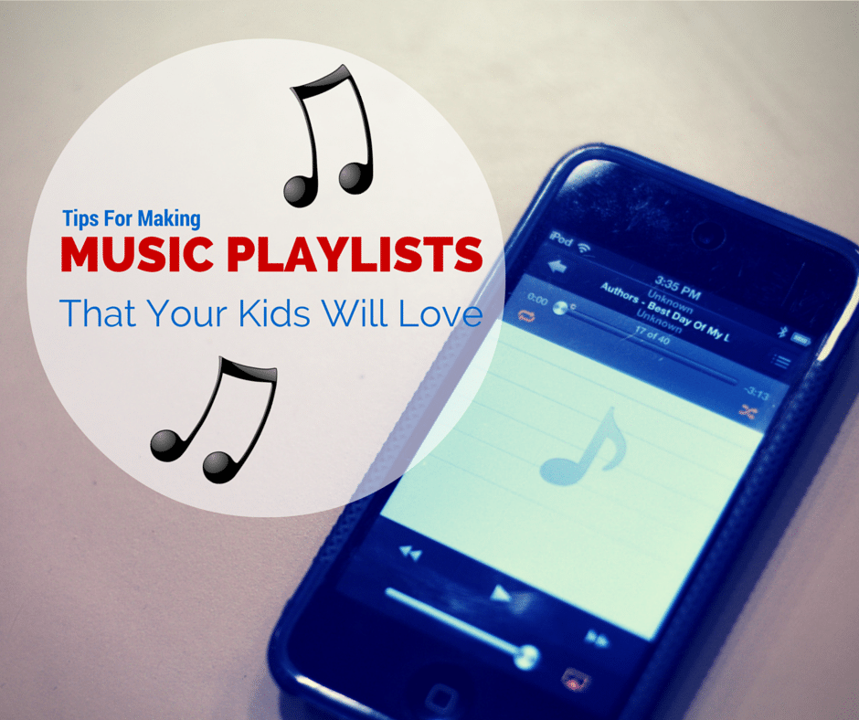 Tips for Making Music Playlists Your Kids Will Love