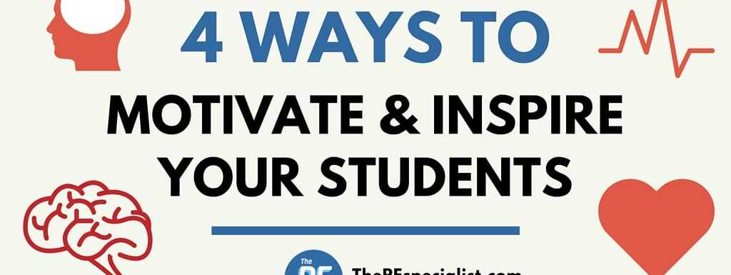How to Motivate and Inspire Students